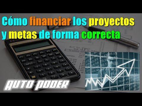 Cómo financiar los proyectos y metas de forma correcta