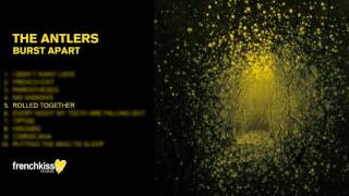 The Antlers - Rolled Together (Official Audio)