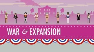 War&Expansion: Crash Course US History #17