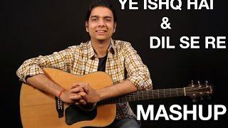 Yeh Ishq Hai | Rangoon | Dil Se Re | Guitar Lesson | Cover | Mashup | Arijit Singh | A R Rahman