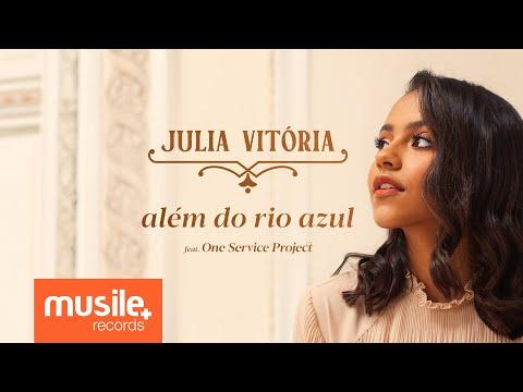 JULIA VITÓRIA-ALÉM DO RIO AZUL