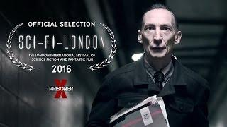 PRISONER X  OFFICIAL SELECTION SCIFILONDON 2016  Trailer