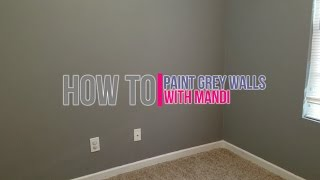 How To: Paint Grey Walls -With Mandi