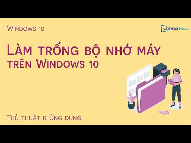 Làm trống bộ nhớ máy trên Windows 10