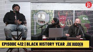 The Joe Budden Podcast - Black History Year
