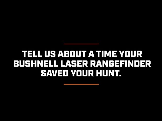 25 Years of Accuracy: How has the Bushnell Laser Rangefinder Saved Your Hunt?