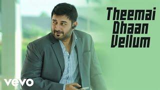 Thani Oruvan - Theemai Dhaan Vellum