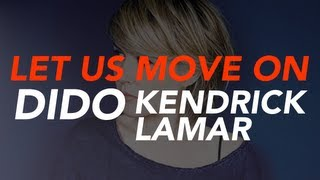 Dido - Let us move on ft Kendrick Lamar