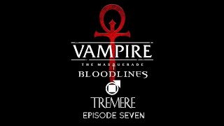 VTMB - Tremere - Episode 7