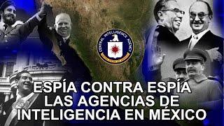 Espías contra Espías las Agencias de Inteligencia en México