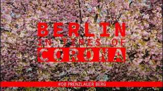Berlin in Times of Corona - #08 - Prenzlauer Berg