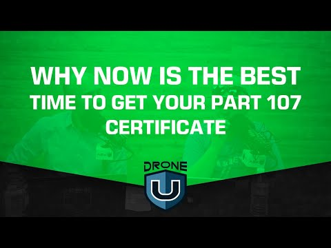 Why NOW is the Best Time to Get Your Part 107 Certificate - YouTube