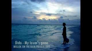 Dido   My Lover's Gone  Millok On The Rain Private Edit  yt