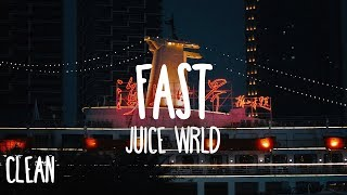 Juice WRLD   Fast (Clean   Lyrics)