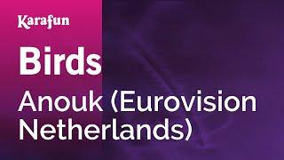Birds - Anouk (Eurovision Netherlands) | Karaoke Version | KaraFun