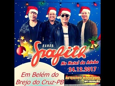 BANDA GRAFITH NO NATAL DA ADEBE EM BÉLEM DO BREJO  DO CRUZ PB 24 12 2017