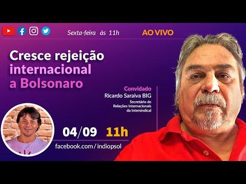 Ricardo Saraiva Big: Cresce a rejeição internacional a Bolsonaro