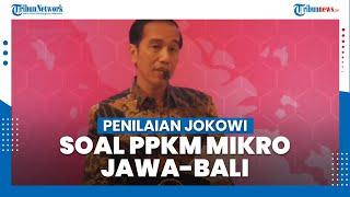Begini Penilaian Presiden Jokowi Terhadap Penerapan PPKM Mikro Jawa Bali