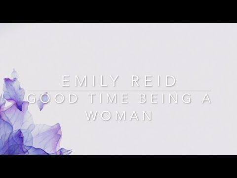 Emily Reid Good Time Being A Woman
