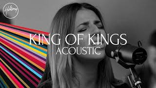 Hillsong Worship - King Of Kings (Acoustic)