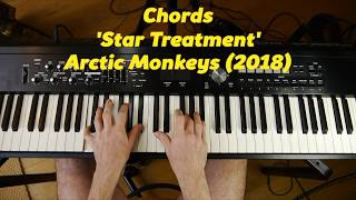 Chords For Arctic Monkeys 'Star Treatment' (2018) On Piano