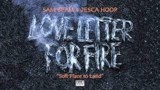Sam Beam and Jesca Hoop - Soft Place to Land