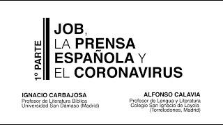 Job, la prensa española y el coronavirus_1ª parte (26:39)