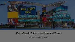 Migsun Migente Ghaziabad | 9250001807 | New Launch Commercial Project