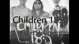 Children 18:3 Even Sleeping