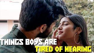 Things Boys Are Tired Of Hearing || Abhishek Kapoor