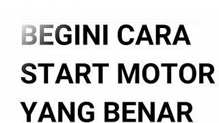 """BEGINILAH """"RAHASIANYA""""CARA START MOTOR"""