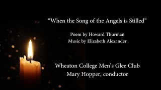 When the Song of the Angels is Stilled - Elizabeth Alexander - Wheaton College Men's Glee Club