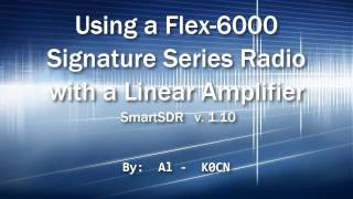 Using A Flex 6000 Signature Series Radio With A Linear Amplifier