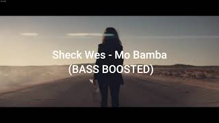 Sheck Wes -  MO BAMBA (BASS BOOSTED)