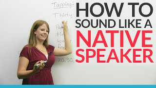 Sound like a Native English Speaker: Tapping