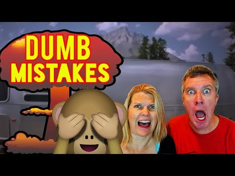 🙈4 DUMB MISTAKES We've Made RV Camping!