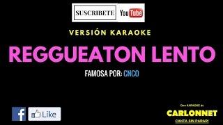 Reggaeton Lento - CNCO (Karaoke)