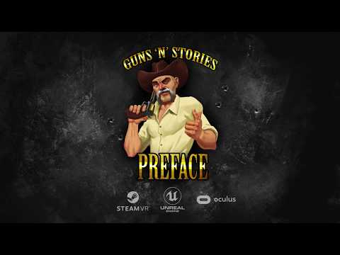 GUNS'N' STORIES: PREFACE VR