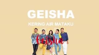 Geisha - Kering Air Mataku (Lyrics)