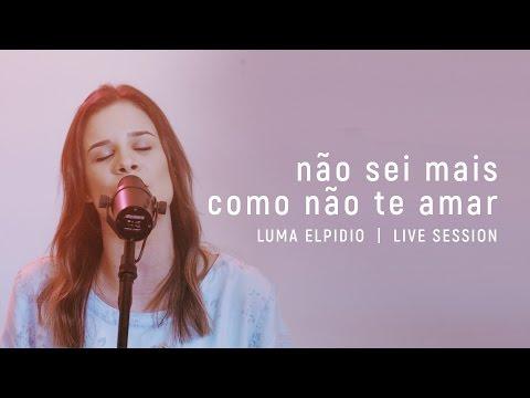 Música Não Sei Mais Como Não Te Amar (Letra)
