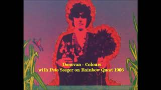 Donovan - Colours - with Pete Seeger on Rainbow Quest - 1966