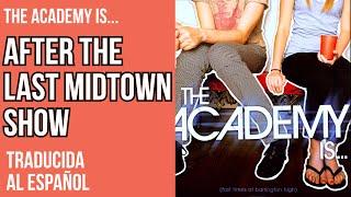 The Academy is... - After The Last Midtown Show (Subtitulada al Español)