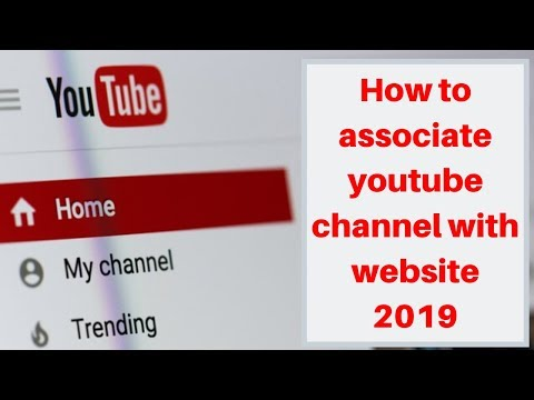 How to associate youtube channel with website 2019