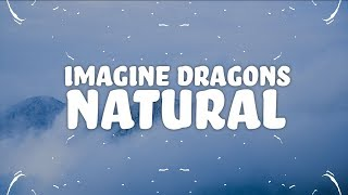 Imagine Dragons   Natural (Lyrics)