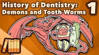 History Of Dentistry - Demons And Tooth Worms - Extra History - #1