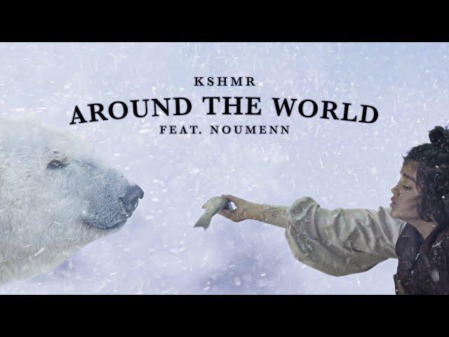 Around The World (Feat. Noumenn) - KSHMR