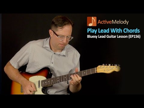 How To Play Lead Using Chords - Blues Guitar Lesson - EP156