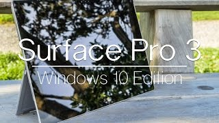 Surface Pro 3 Review: Windows 10 Edition