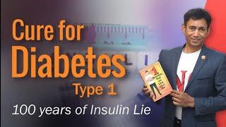 Cure Diabetes Type 1 - Dr Biswaroop Roy Chowdhury - DIABETES