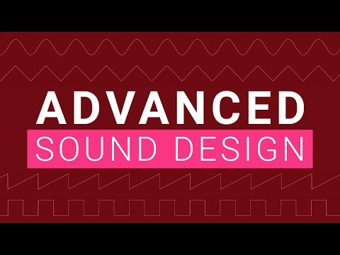 Advanced Sound Design and Synths Tutorial